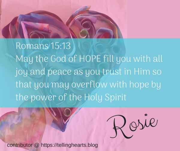 Romans 15_13May the God of hope fill you with all joy and peace as you trust in Him, so that you may overflow with hope by the power of the Holy Spirit (1)