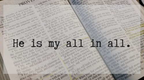 He is my all in all.