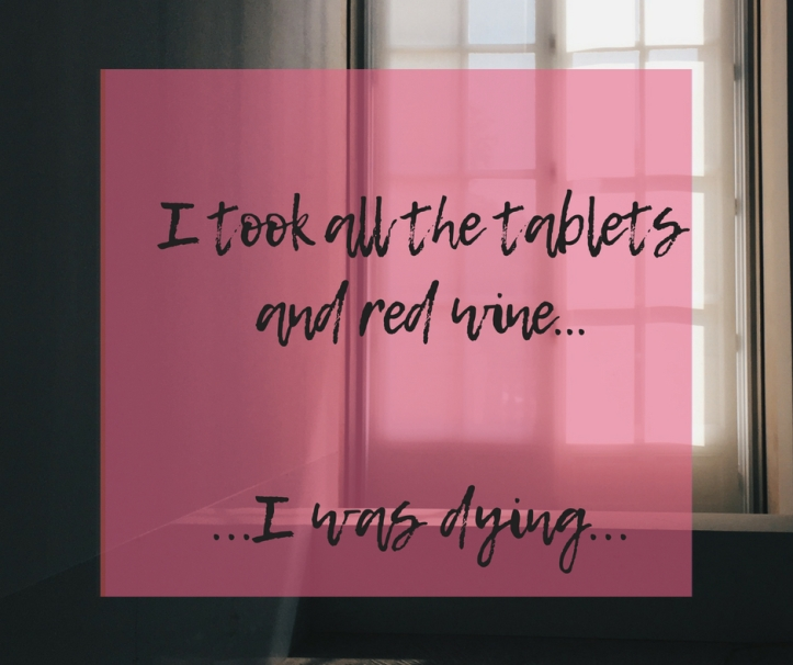 I took all the tablets and red wine...