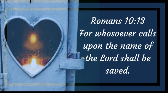 Romans 10_13For whosoever calls upon