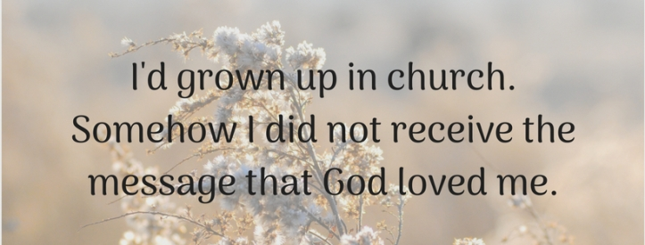 I'd grown up in church.
