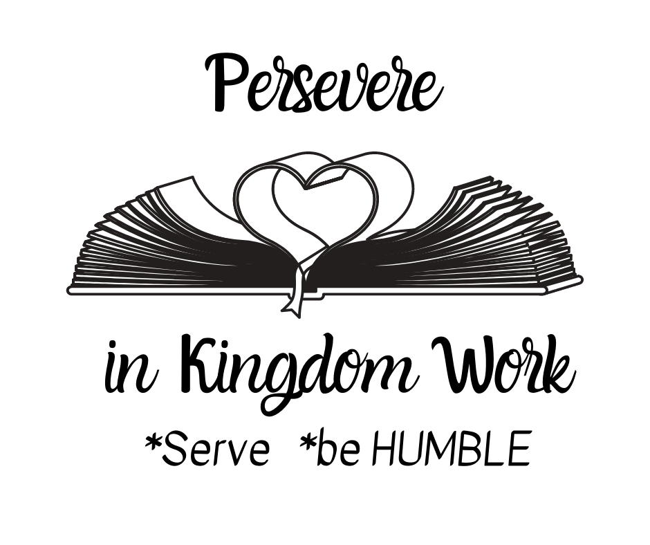 Kingdom Work with Perseverance; serve, be humble
